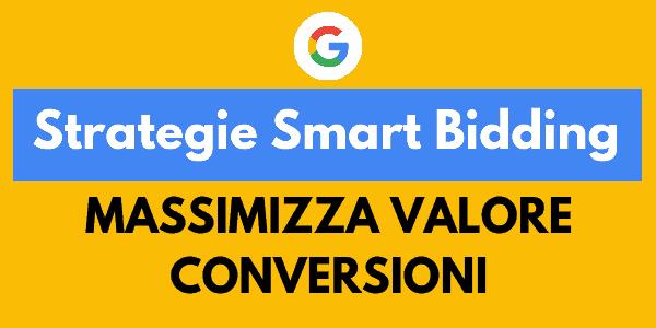 Smart Bidding: Massimizza Valore Conversioni