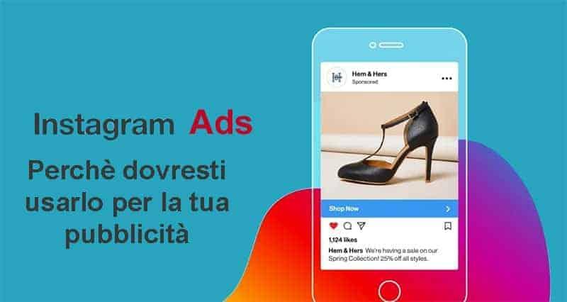 Instagram Ads: perchè usarlo per fare pubblicità